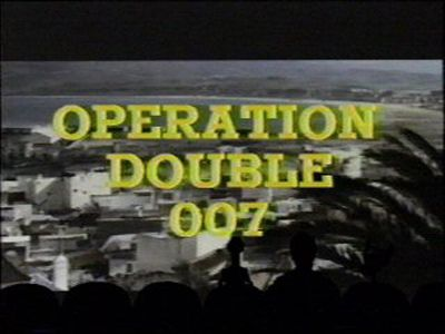 Operation Double 007