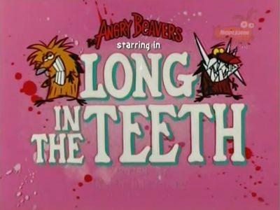 Long in the Teeth