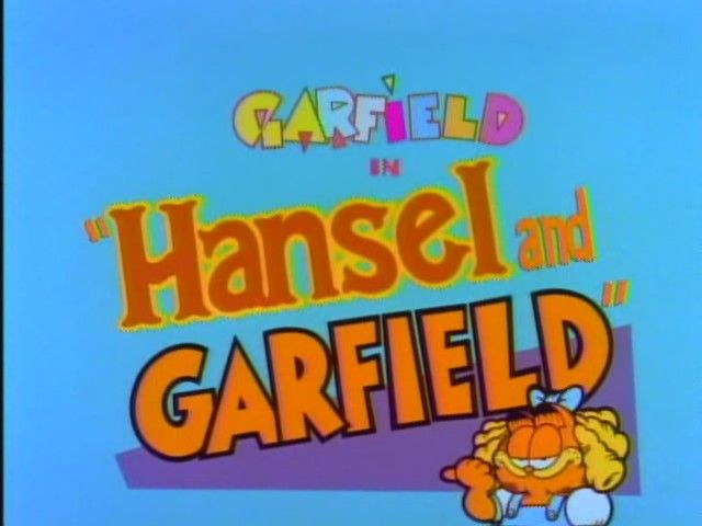 Hansel and Garfield