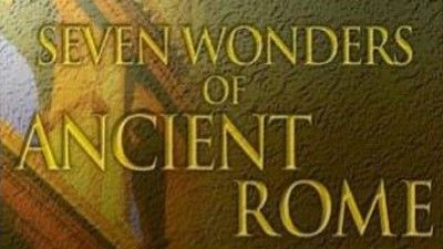 Seven Wonders Of Ancient Rome