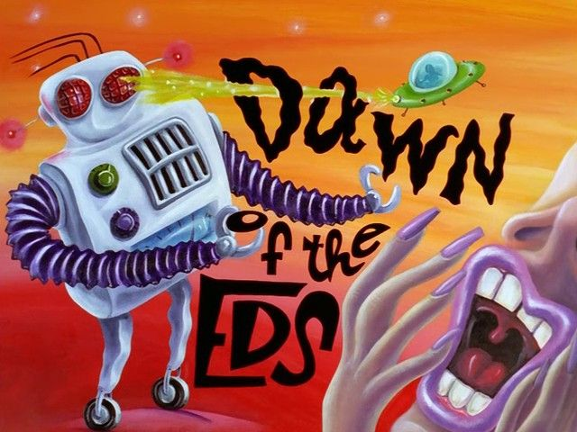 Dawn of the Eds