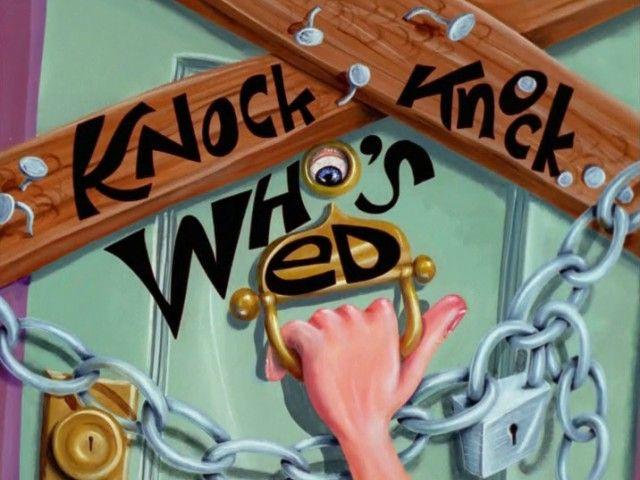 Knock Knock, Who's Ed?