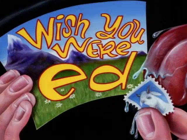 Wish You Were Ed