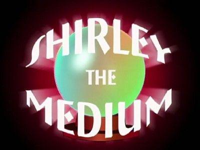Shirley the Medium