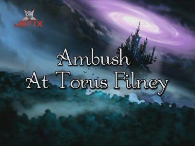 Ambush at Torus Filney