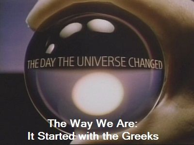 The Way We Are: It Started with the Greeks
