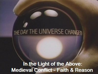 In the Light of the Above: Medieval Conflict: Faith and Reason