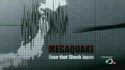 MegaQuake: The Hour That Shook Japan