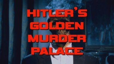 Hitler's Golden Murder Palace