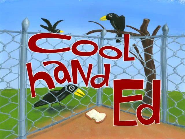 Cool Hand Ed