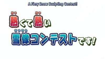 A Firey Snow Sculpting Contest! / The Battlefield called Valentine's Day!