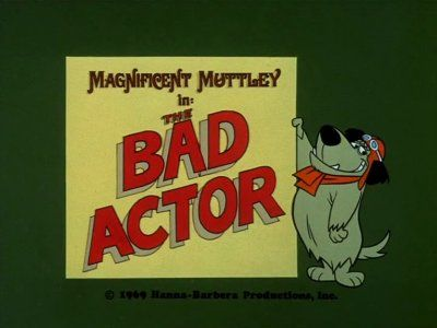 Magnificent Muttley: The Bad Actor