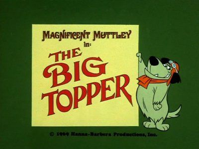 Magnificent Muttley: The Big Topper