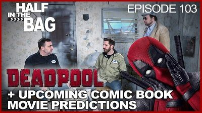Deadpool and Comic Book Movie Predictions