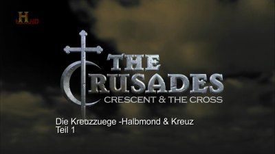 The Crusades: Crescent & The Cross, Part 1