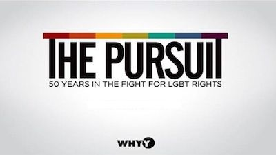 The Pursuit: 50 Years in the Fight for LGBT Rights