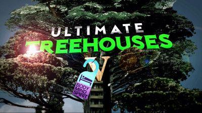 Ultimate Treehouses V