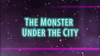 The Monster Under the City