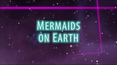 Mermaids on Earth