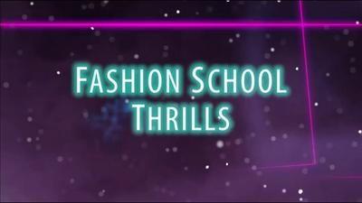 Fashion School Thrills