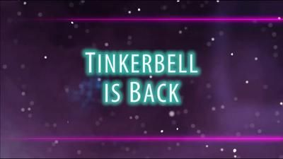 Tinkerbell Is Back