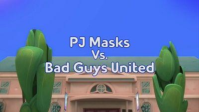 PJ Masks vs. Bad Guys United