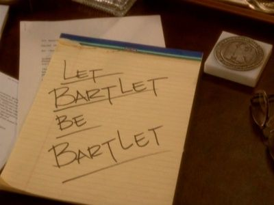 Let Bartlet Be Bartlet
