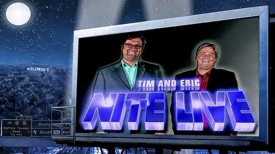 Tim and Eric Nite Live
